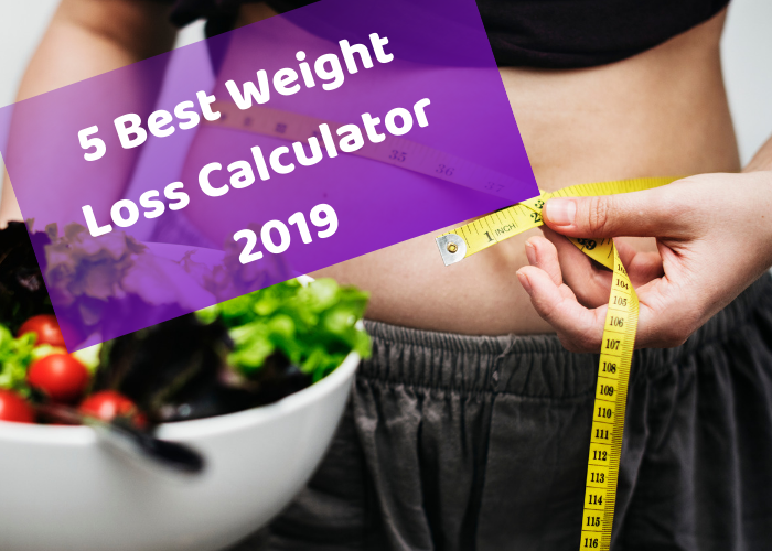 Best Weight Loss Calculator 2019