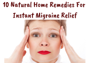 Home Remedies For Instant Migraine Relief