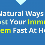 7 Natural Ways To Boost Your Immune System Fast At Home